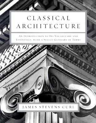 Classical Architecture By Curl, James Stevens